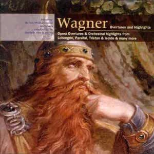 Wagner: Overtures and Orchestral Highlights