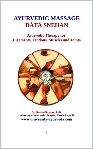 AYURVEDIC MASSAGE D�T� SNEHAN: Ayurvedic Therapy for  Ligaments, Tendons, Muscles and Joints (English Edition)