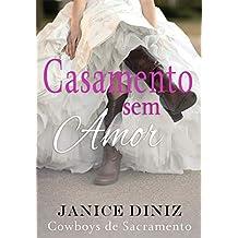 Casamento sem Amor (Coleção Cowboys de Sacramento) (Portuguese Edition)