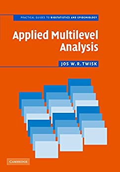 Applied Multilevel Analysis: A Practical Guide for Medical Researchers par [Twisk, Jos W. R.]