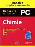 Chimie PC. Annales corrigées et commentées...