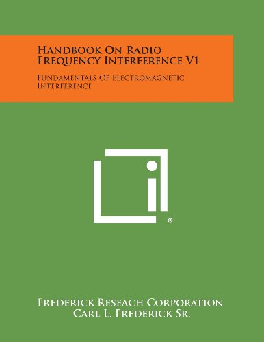 Handbook on Radio Frequency Interference V1: Fundamentals of Electromagnetic Interference Radio-v1