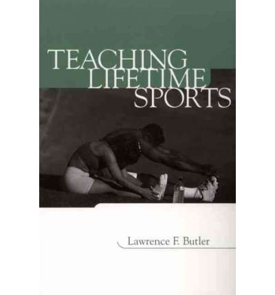 [( Teaching Lifetime Sports )] [by: Lawrence F. Butler] [Oct-2001]