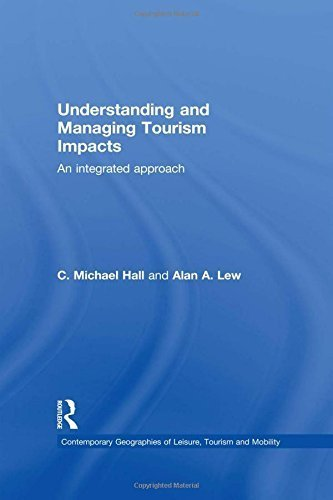 Understanding and Managing Tourism Impacts: An Integrated Approach (Contemporary Geographies of Leisure, Tourism and Mobility) Paperback August 20, 2009