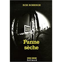 Panne sèche de Rob Roberge,Nicolas Richard (Traduction) ( 31 août 2006 )