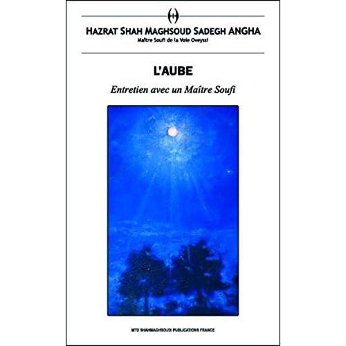 AUBE (L') : Entretien avec un Maître Soufi