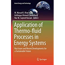 Application of Thermo-fluid Processes in Energy Systems: Key Issues and Recent Developments for a Sustainable Future