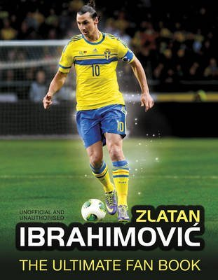 [(Zlatan Ibrahimovic the Ultimate Fan Book)] [ By (author) Adrian Besley ] [April, 2015]