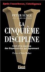 La Cinquième Discipline. L'Art et la manière des organisations qui apprennent de Peter Senge