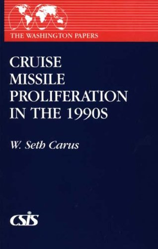 Cruise Missile Proliferation in the 1990's (The Washington Papers)