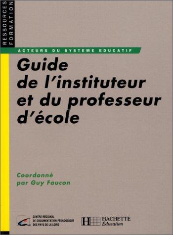 Guide de l'instituteur et du professeur d'école par Cndp