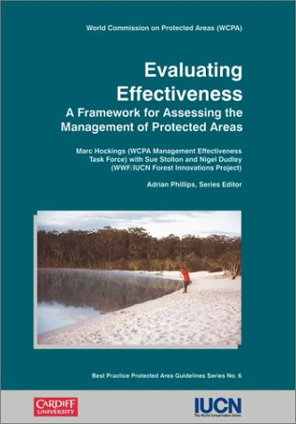 Evaluating Effectiveness: A Framework for Assessing the Management of Protected Areas