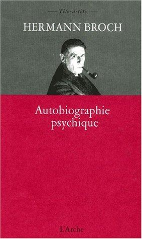 Autobiographie psychique par Hermann Broch