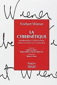 La Cybernétique. Information et régulation dans le vivant et la machine par Norbert Wiener