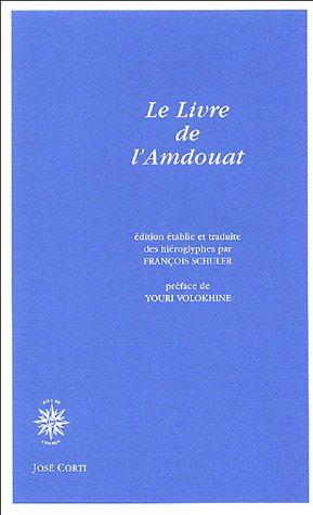 Le Livre de l'Amdouat par François Schuler