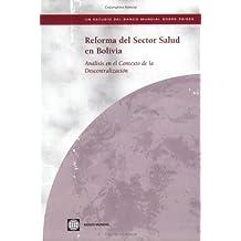 Reforma del Sector Salud en Bolivia: Analisis en el Contexto de la Descentralizacion (World Bank Country Studies)