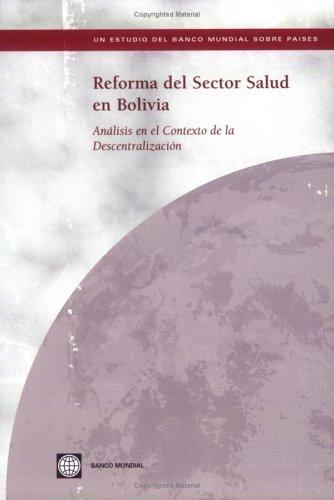 Reforma del Sector Salud En Bolivia: Analisis En El Contexto de la Descentralizacion (World Bank Country Studies) por World Bank