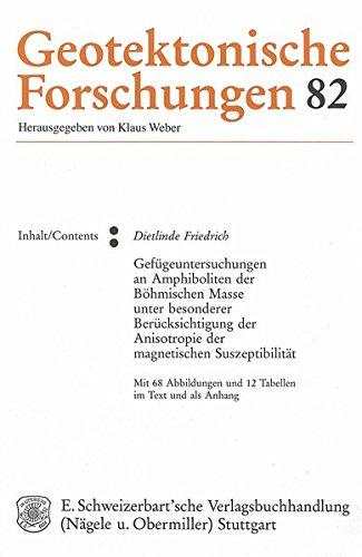 Gefügeuntersuchungen an Amphiboliten der Böhmischen Masse unter besonderer Berücksichtigung der Anisotropie der magnetischen Suszeptibilität (Geotektonische Forschungen)