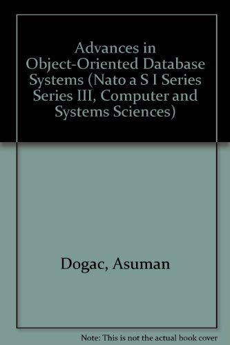 Advances in Object-Oriented Database Systems (NATO Asi Series: Series F: Computer & Systems Sciences)