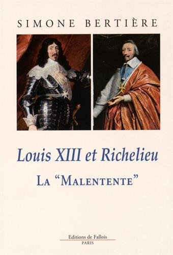 Louis XIII et Richelieu La Malentente