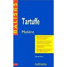"""""""Tartuffe"""", Molière : Résumé analytique, commentaire critique, documents complémentaires"""