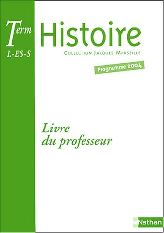 Histoire Tle L-ES-S : Livre du professeur par Jacques Marseille, Collectif