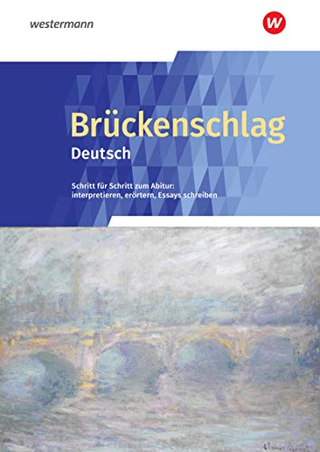 Brückenschlag Deutsch / Schritt für Schritt zum Abitur: interpretieren, erörtern, Essays schreiben: Brückenschlag Deutsch: Schülerband