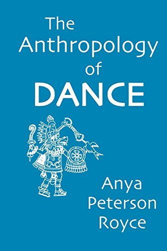The Anthropology of Dance by Anya Peterson Royce (2015-01-29)