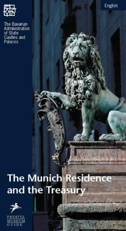 The Munich Residence and the Treasury (Prestel Museum Guides)