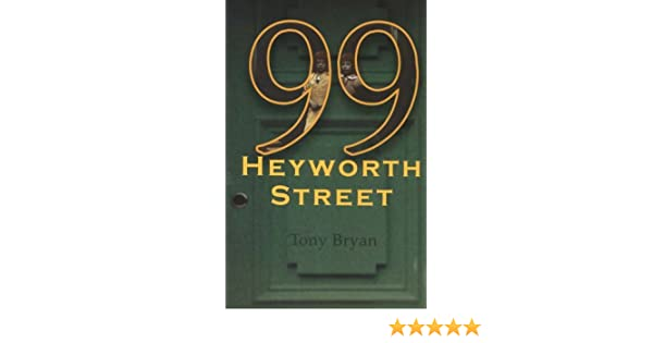 99 Heyworth Street Amazoncouk Tony Bryan 9781904438021 Books