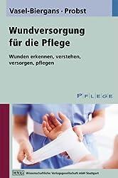 Wundversorgung für die Pflege: Ein Praxisbuch