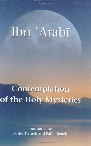 Contemplation of the Holy Mysteries and the Rising of the Divine Lights por Muhyiddin Ibn Arabi