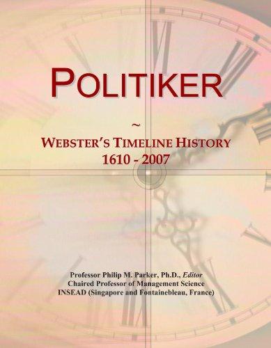 Politiker: Webster's Timeline History, 1610 - 2007