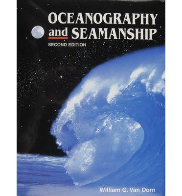 [(Oceanography and Seamanship)] [ By (author) William G. Van Dorn ] [July, 2009]