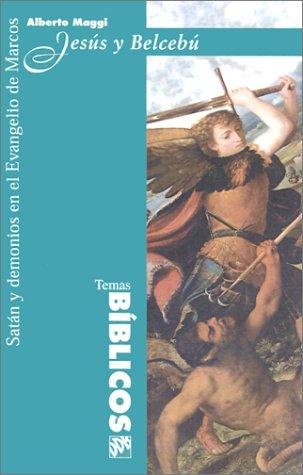 Jesús y Belcebú. Satán y demonios en el evangelio de Marcos (Temas bíblicos) por Alberto Maggi
