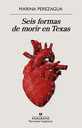 Seis formas de morir en Texas: 633 (Narrativas hispánicas)