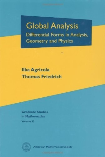 Global Analysis: Differential Forms in Analysis, Geometry, and Physics (Graduate Studies in Mathematics, V. 52) by Agricola, Ilka, Friedrich, Thomas (2002) Hardcover