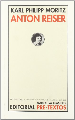 Anton Reiser (Narrativa Clásicos) por Karl Philipp Moritz