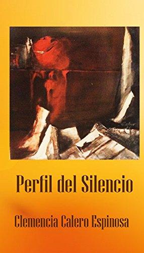 Perfil del Silencio por Clemencia  Calero Espinosa