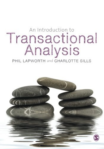 An Introduction to Transactional Analysis: Helping People Change by Phil Lapworth (2011-06-20)