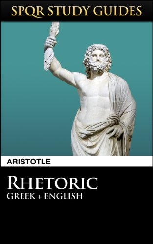 Aristotle: Rhetoric in Greek + English (SPQR Study Guides Book 39) (English Edition)