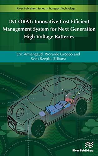 INCOBAT: Innovative Cost Efficient Management System for Next Generation High Voltage Batteries (River Publishers Series in Transport Technology) Batterie-storage-core