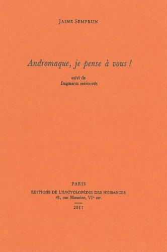 Andromaque, je pense  vous ! : Suivi de fragments retrouvs