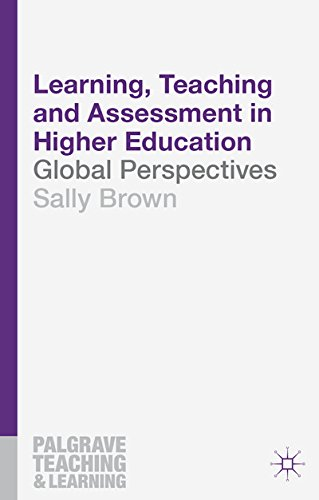 Learning, Teaching and Assessment in Higher Education: Global Perspectives (Palgrave Teaching and Learning)