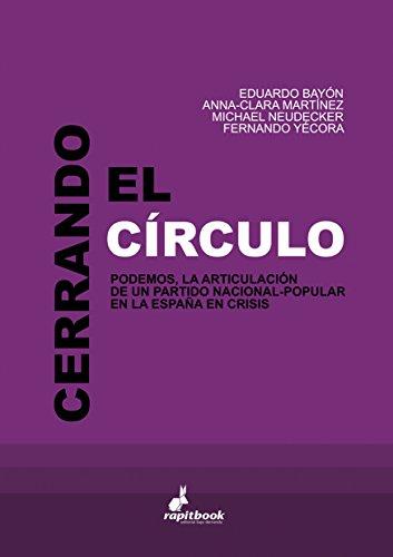 Cerrando el círculo: Podemos, la articulación de un partido nacional-popular en la España en crisis