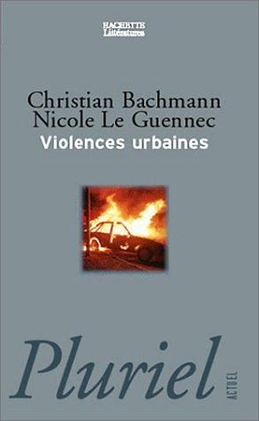 Violences urbaines par Christian Bachmann