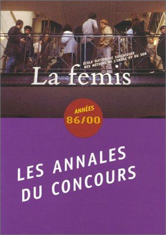 La Femis, école nationale supérieure des métiers de l'image et du son - Années 86/00 : Annales du concours