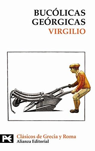 Bucólicas. Geórgicas (El Libro De Bolsillo - Bibliotecas Temáticas - Biblioteca De Clásicos De Grecia Y Roma) por Virgilio