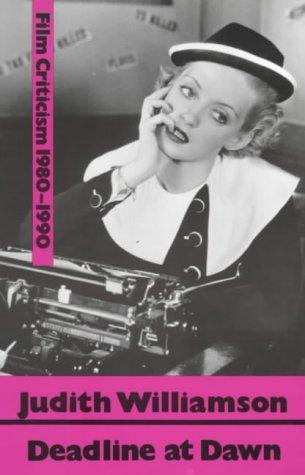 Deadline at Dawn: Film Writings, 1980-90 por Judith Williamson