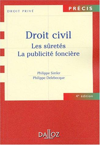 Droit civil : Les Sûretés - La Publicité foncière par Simler, Delebecque